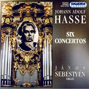 Image for 'Johann Adolf Hasse: Six Concertos for Organ'
