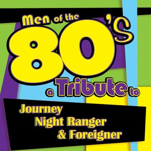 Image pour 'Men of the 80s: A Tribute to Journey, Night Ranger and Foreigner'