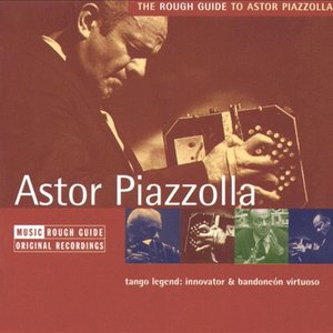 Bild für 'The Rough Guide to Astor Piazzolla'