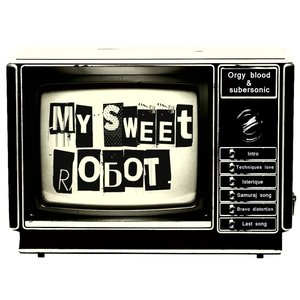 Image for 'My Sweet Robot'