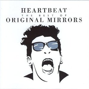 Image for 'Heartbeat: The Best of Original Mirrors'