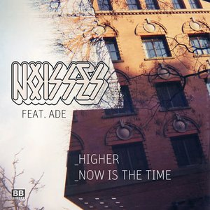 Image for 'Now Is the Time / Higher (feat. Ade)'