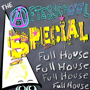 Image for 'The Afterschool Special - Full House'