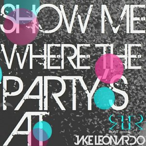 Image for 'Show Me Where the Party's At'