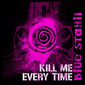 Image for 'Kill Me Every Time (Instrumental)'
