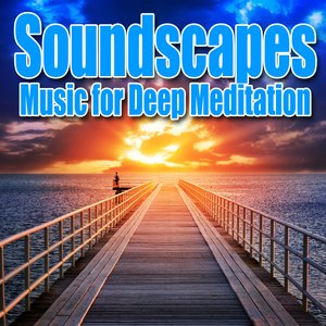 Image for 'Soundscapes – Music for Deep Meditation with Nature Sounds'
