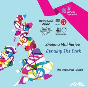 Imagen de 'Sheema Mukherjee: Bending the Dark (New Music 20x12)'