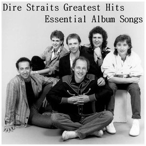 Image for 'Dire Straits: Greatest Hits Essential Album Songs'