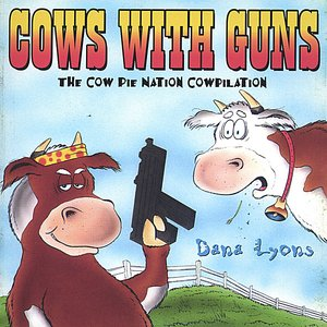 Image for 'Cows With Guns: The Cow Pie Nation Cowpilation'