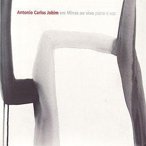 Image for 'Antonio Carlos Jobim em Minas ao Vivo Piano e Voz'