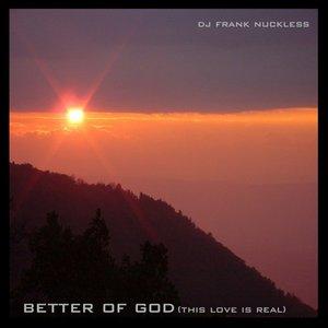 Bild für 'Better of God (This Love is Real)'