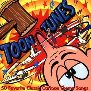 Image for 'Toon Tunes: 50 Favorite Classic Cartoon Theme Songs'