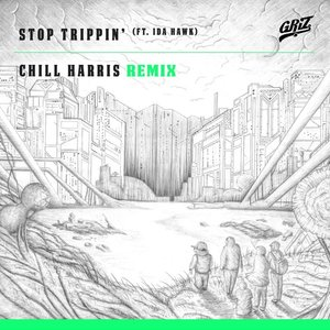 Image for 'Stop Trippin' (Chill Harris Remix)'