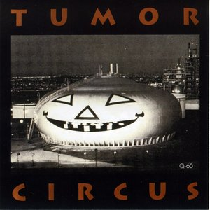Image for 'Tumor Circus'