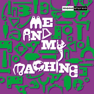 Image for 'Me And My Machine'