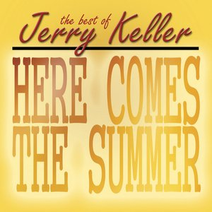 Image for 'Here Comes Summer - The Best Of Jerry Keller'