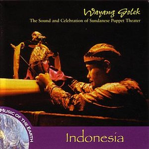 Image for 'Indonesia - Wayang Golek: The Sound And Celebration Of Sundanese Puppet Theater'