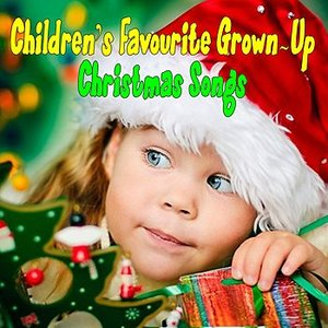 Image for 'Children's Favourite Grown-Up Christmas Songs'