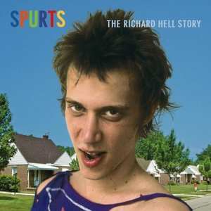 Image pour 'Spurts: the Richard Hell Story'