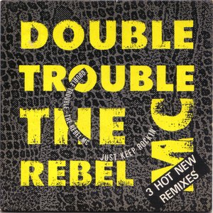 Image for 'double trouble & the rebel mc'