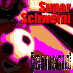 Image for 'Super-Schweini'