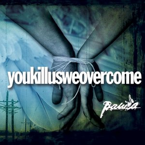 Image for 'Youkillusweovercome'