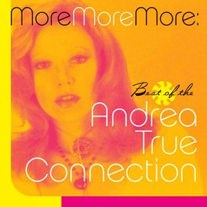 Imagem de 'More, More, More: The Best Of The Andrea True Connection'