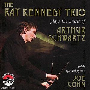 Image for 'The Ray Kennedy Trio Plays the Music Of Arthur Schwartz'