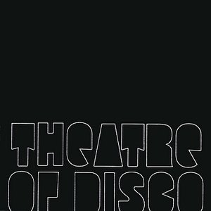 Image for 'Theatre Of Disco'