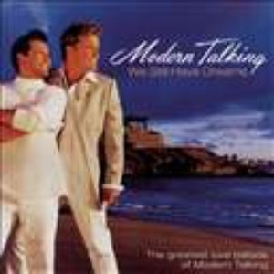 Image for 'We Still Have Dreams: The Greatest Love Ballads of Modern Talking'