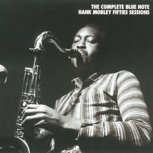 Image for 'The Complete Blue Note Hank Mobley Fifties Sessions'