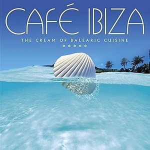 Image for 'Caf�� Ibiza - The Cream Of Balearic Cuisine'