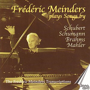 Image for 'Frédéric Meinders Plays Songs By Schubert, Shumann, Brahms, Mahler'