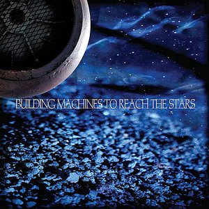 Image for 'Building Machines To Reach the Stars'