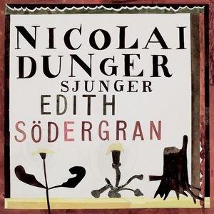 Image for 'Nicolai Dunger Sjunger Edith Södergran'