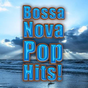 Immagine per 'Bossa Nova Pop Hits!'