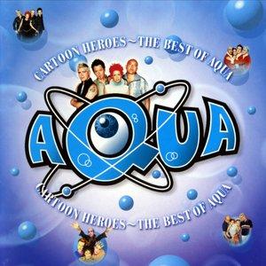 Image for 'Cartoon Heroes ~ The Best Of Aqua'