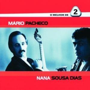 Image for 'O Melhor De 2 - Mário Pacheco / Náná Sousa Dias'