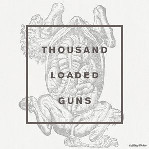 Image for 'Thousand Loaded Guns'