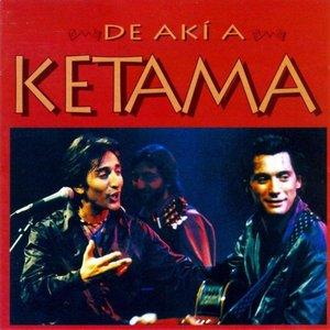 Image for 'De akí a Ketama'