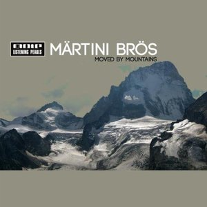 Image for 'Märtini Brös - Moved By Mountains (2011)'