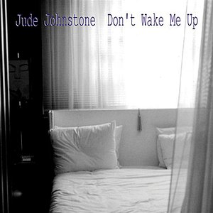 Image for 'Don't Wake Me Up'