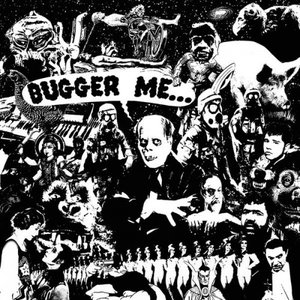 Image for 'Bugger Me'