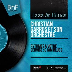 Image for 'Rythmes à votre service : C Jam Blues (feat. Jean-Claude Pelletier, Jean-Pierre Sasson, Paul Rovere) [Mono Version]'