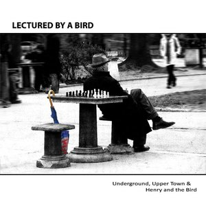 Image for 'Lectured by a Bird'