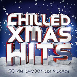 Image for 'Chilled Xmas Hits - 30 Mellow Xmas Moods'