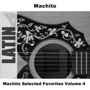 Image for 'Machito Selected Favorites Volume 4'