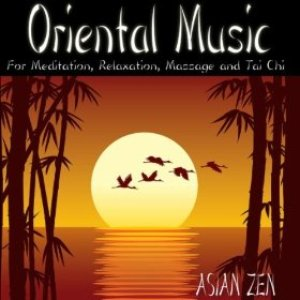 Image for 'Asian Zen: Oriental Music For Meditation, Relaxation, Massage and Tai Chi'