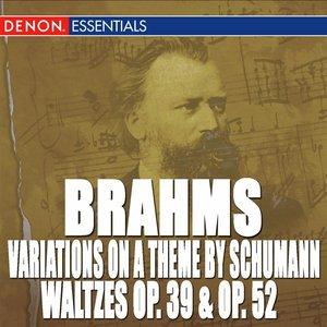Image for 'Brahms: Waltzes Op. 39 - Waltzes Op. 52 - Variations on a Theme by Robert Schumann'