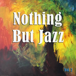 Image for 'Nothing But Jazz Vol 2'